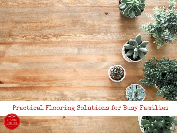 Practical Flooring Solutions for Busy Families