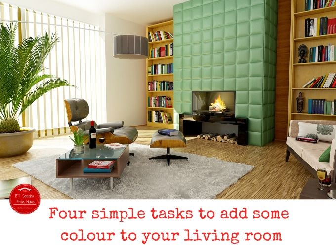 Four simple tasks to add some colour to your living room