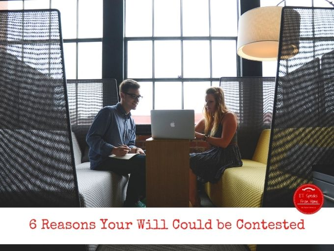 6 Reasons Your Will Could be Contested