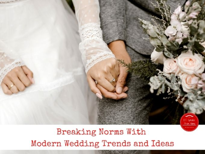 Breaking Norms With Modern Wedding Trends and Ideas