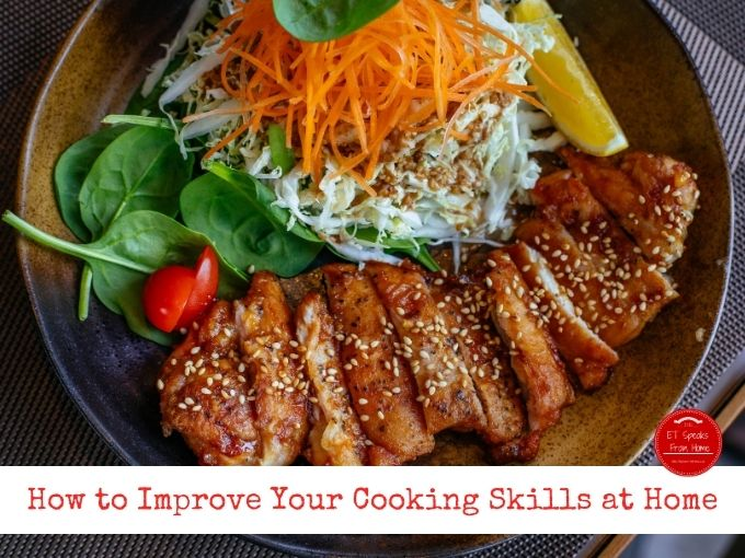 How to Improve Your Cooking Skills at Home