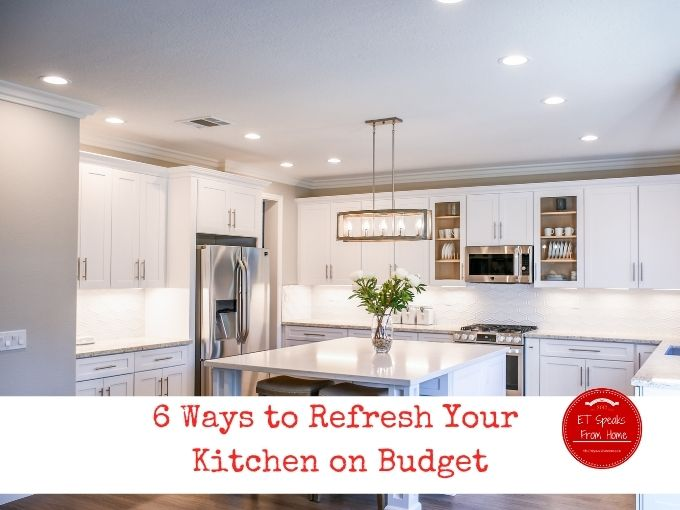 6 Ways to Refresh Your Kitchen on Budget