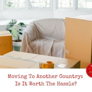 Moving To Another Country_ Is It Worth The Hassle