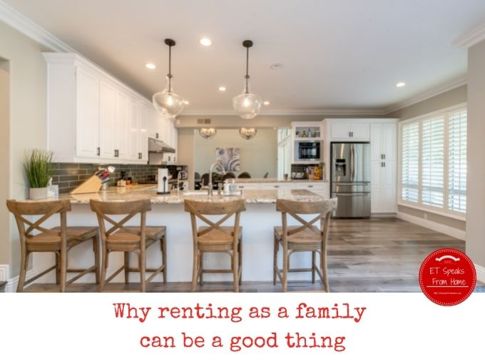 Why renting as a family can be a good thing