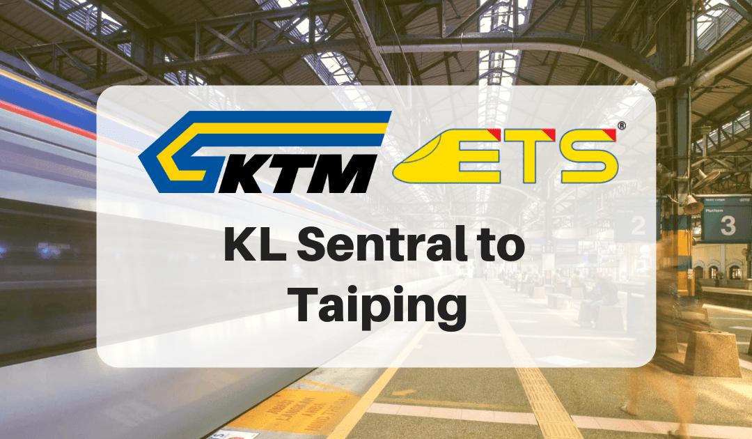 KL Sentral to Taiping