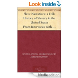 Slave Narratives: A Folk History of Slavery...