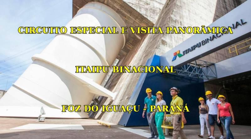 Circuito Especial e Visita Panorâmica em Itaipu - Foz do Iguaçu