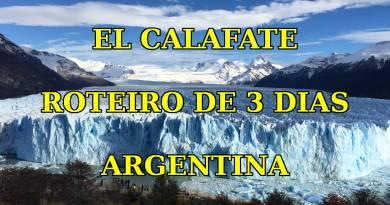 El Calafate - Argentina - Roteiro 3 Dias