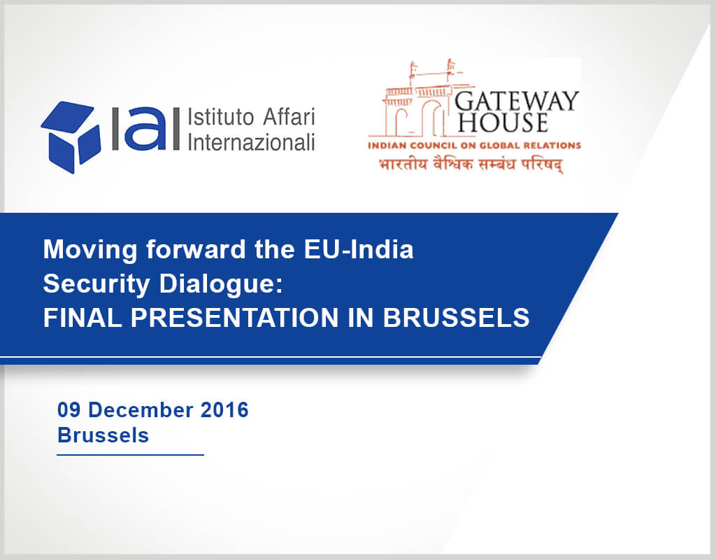 Moving forward the EU-India Security Dialogue - Final presentation in Brussels - IAI and Gateway House