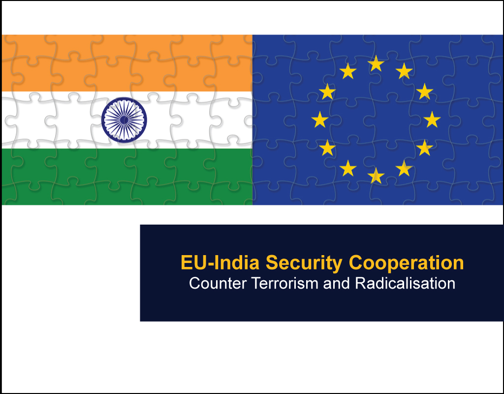 EU-India Security Cooperation - Counter Terrorism and Radicalisation - EU India Twinning Think Tanks Initiative