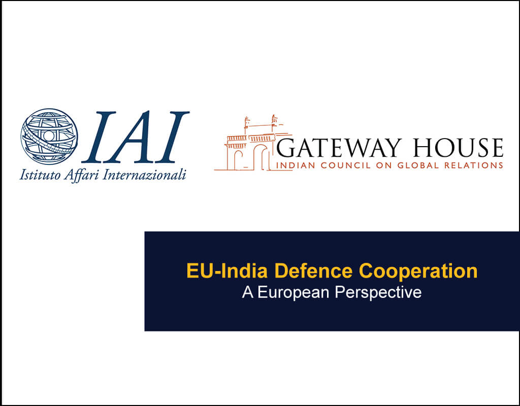 EU-India Defence Cooperation - A European Perspective - EU India Twinning Think Tanks Initiative