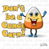 Don't be a Candy Corn!