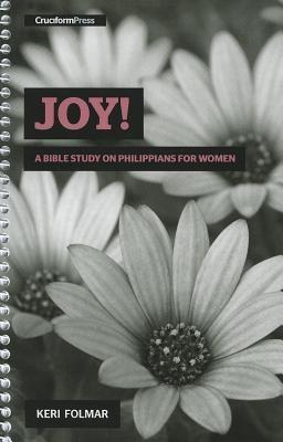 Joy!: A Bible Study on Philippians for Women
