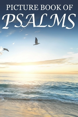 Picture Book of Psalms: For Seniors with Dementia [Large Print Bible Verse Picture Books]