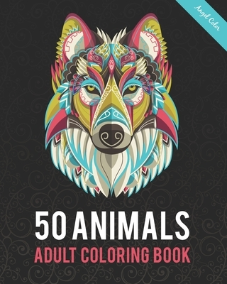 50 Animals Adult Coloring Book: Color Lion, Wolf, Bird, Horse, Cat, Dog, Owl, Elephant, and Many More