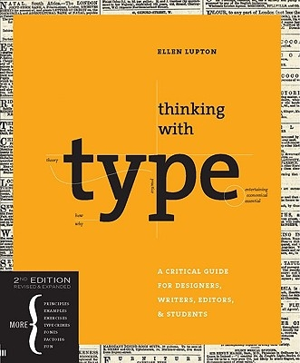 Thinking with type: A Critical Guide for Designers, Writers, Editors, & Students