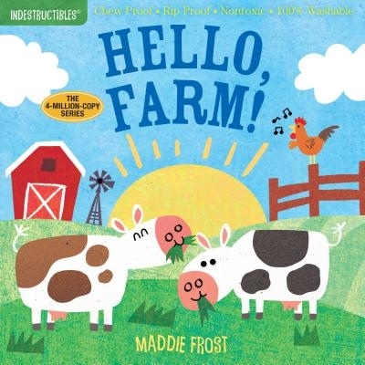 Indestructibles: Hello, Farm!: Chew Proof - Rip Proof - Nontoxic - 100% Washable (Book for Babies, Newborn Books, Safe to Chew)