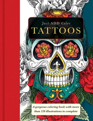 Tattoos: Gorgeous Coloring Books with More Than 120 Illustrations to Complete