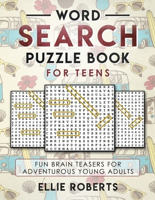 Word Search Puzzle Book for Teens: Fun Brain Teasers for Adventurous Young Adults