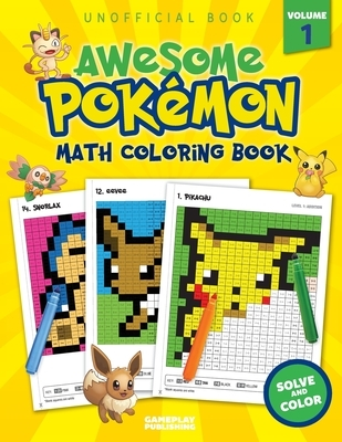 Awesome Pokemon Math Coloring Book: Volume 1