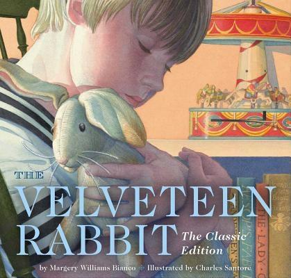 The Velveteen Rabbit: The Classic Edition