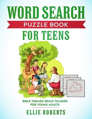 Word Search Puzzle Book for Teens: Bible Themed Brain Teasers for Adventurous Young Adults