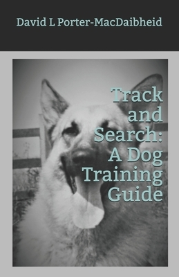 Track and Search: A Dog Training Guide