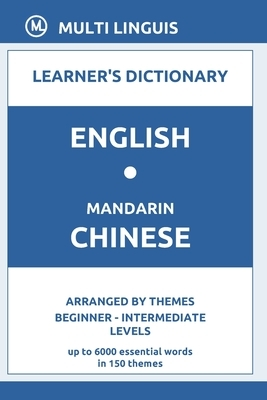 English-Mandarin Chinese Learner's Dictionary (Arranged by Themes, Beginner - Intermediate Levels)