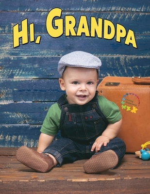 Hi, Grandpa: A Large Print Picture Book for Adults and Seniors Living with Dementia, Alzheimer's Disease, or Cognitive Impairment