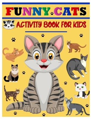 Funny Cats Activity Book for Kids: Jumbo Stocking Stuffer of Coloring, Dot-To-Dot, Mazes and Word Search for Toddlers, Preschoolers and Kindergartener