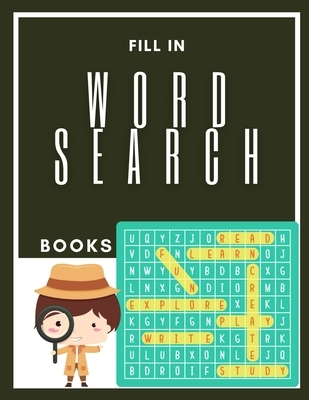 Fill In Word Search Books: Beginner Word Search Books For Brain Fuel Travel, Brain Games Lower Your Brain Age In Minutes A Day Word A Day Page A