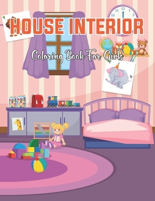 House Interior Coloring Book For Girls: Girls Coloring Book with 50 House Interior Coloring Page for Girls . Vol-1
