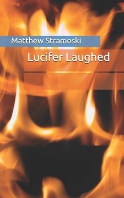 Lucifer Laughed