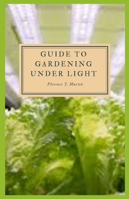 Guide to Gardening Under Light: The right amount of light is absolutely crucial to a plant's survival.