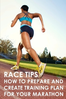 Race Tips: How To Prepare And Create Training Plan For Your Marathon: How To Choose A Marathon Pace