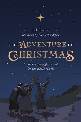 The Adventure of Christmas: 25 Simple Family Devotions for December