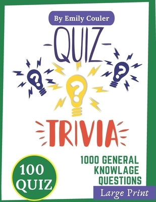 Quiz Trivia: 1000 challanging general knowlage questions Game night book Pub Quiz trivia questions For Young and Adults, 100 quiz .