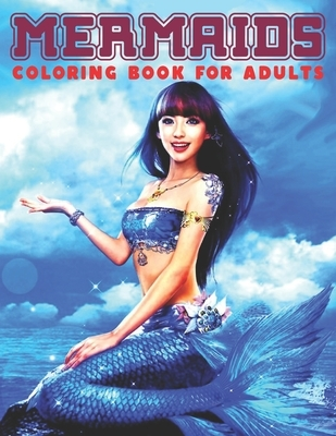 Mermaids Coloring Book For Adults: Beautiful Fantasy Coloring Pages Of Mermaid Designs To Color For Adult Relaxation