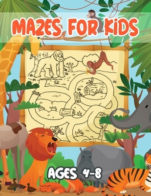 Mazes for Kids Ages 4-8: Zoo Animal Mazes, Zoo Animal Mazes for Kids, Mazes for Kids Ages 4-8, Animal Mazes for Kids, Maze Activity Book for Ki