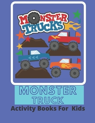 """Monster Truck Activity Books For Kids: Different Trucks To Color, Activity Books For Preschooler And toddler, (8.5""""x11"""") Size Suitable For Kids"""
