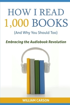How I Read 1,000 Books (And Why You Should Too): Embracing the Audiobook Revolution