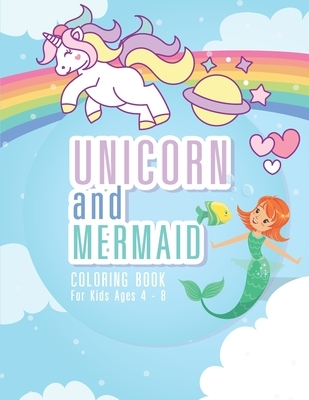 Unicorn and Mermaid Coloring Book for Kids Ages 4-8: 44 Unique Coloring Pages Mermaid and Unicorn Gifts for Girls Arts and Crafts for Kids ages 4-8 ye