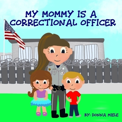 My Mommy is a Correctional Officer