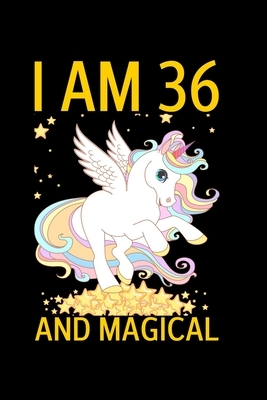 I Am 36 And Magical: Happy Magical 36th Birthday Notebook & Sketchbook Journal for 36-year-old Girls and Boys, 100 Pages, 6x9 Unique B-day