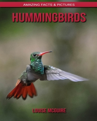Hummingbirds: Amazing Facts & Pictures