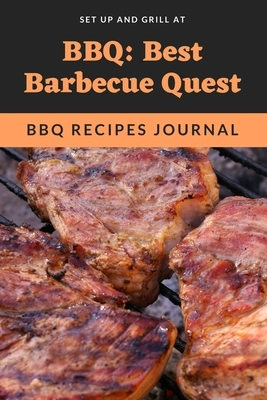 BBQ Recipes Journal: Secret Recipes for Every Grill, Organize your own recipes