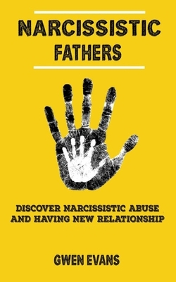 Narcissistic Fathers: Discover how to Identify Narcissistic Abuse, and Having New Relationship