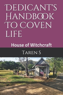 Dedicant's Handbook To Coven Life: House of Witchcraft