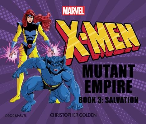 X-Men: Mutant Empire Book Three: Salvation