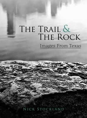 The Trail and the Rock: Images from Texas